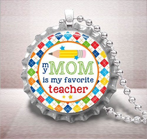 My Mom is my Favorite Teacher Bottle Cap