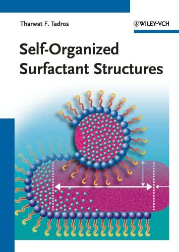 Self-Organized Surfactant Structures (Topics in Colloid and Interface Science (VCH))