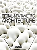 eVolo 6: Digital And Parametric Architecture
