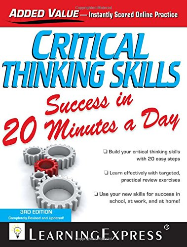 Critical Thinking Skills Success In 20 Minutes A Day (Skill Builders In 20 Minutes)