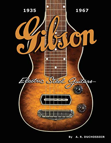 - Gibson Electric Steel Guitars: 1935-1967