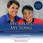 My Story, My Song: Mother-Daughter Reflections on Life and Faith | Lucimarian Roberts,Robin Roberts,Missy Buchanan