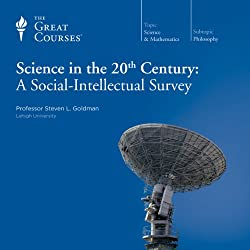 Science in the Twentieth Century: A Social-Intellectual Survey