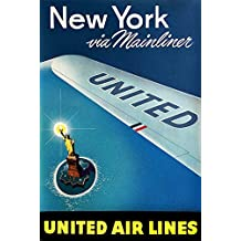 "United Airlines New York via Mainliner Vintage Travel Poster 24""x36"" (Unframed) Printed with 200 Year Lifespan Archival inks"