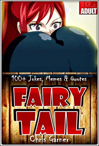 Amazon FAIRY TAIL 100 Best Memes Jokes Quotes In One HUGE BONUS EBook Chris Garner Kindle Store