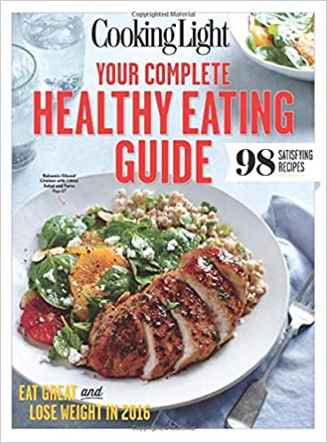 Cooking Light Your Complete Healthy Eating Guide Eat Great
