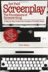 Screenplay: The Foundations of Screenwriting; A step-by-step guide from concept to finished script Paperback