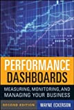 img - for Performance Dashboards: Measuring, Monitoring, and Managing Your Business by Eckerson, Wayne W. (November 9, 2010) Hardcover book / textbook / text book