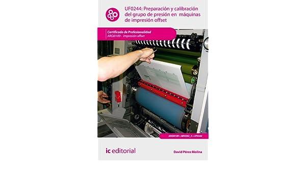 Amazon.com: Preparación y calibración del grupo de presión en máquinas de impresión offset. ARGI0109 (Spanish Edition) eBook: David Pérez Molina: Kindle ...