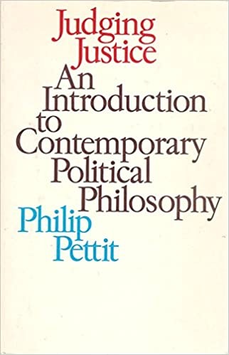 JUDGING JUSTICE An Introduction to Contemporary Political Philosophy