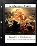 img - for Cuchulain of Muirthemne : the story of the men of the Red Branch of Ulster book / textbook / text book