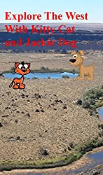 Explore The West With Kitty Cat and Jackie Dog