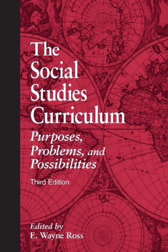 The Social Studies Curriculum: Purposes, Problems, and Possibilities, Third Edition
