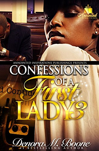 Confessions of a First Lady 3: The Complete 3 Part Series (First Confession Of A Lady)