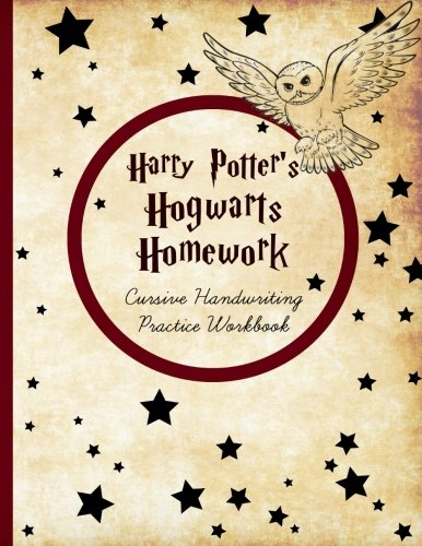 Harry Potter's Hogwarts Homework: Cursive Handwriting Workbook: Cursive Writing Practice with Favorite J.K. Rowling Quotes