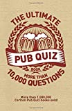 The Ultimate Pub Quiz Book: More than 10,000 Questions