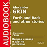 Forth and Back and Other Stories [Russan Edition] | Alexander Grin