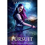 Pursuit: An Urban Fantasy Novel (The Lillim Callina Chronicles Book 4)