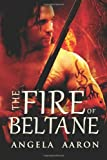 The Fire of Beltane, Angela Aaron, 1492796859