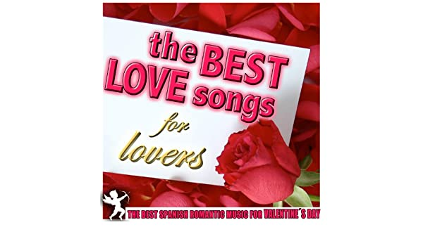 The Best Love Songs for Lovers.The Best Spanish Romantic Music for Valentine´s Day by Various artists on Amazon Music - Amazon.com