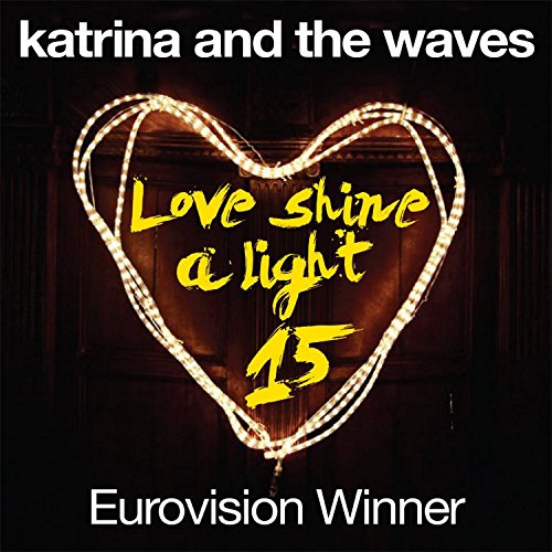 Love Shine a Light (15th Anniversary Edition) (Katrina And The Waves Love Shine A Light)