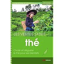 Les vertus santé du thé (Alimentation et santé) (French Edition)
