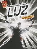 El iluminante mundo de la luz con Max Axiom, supercient?ico (Ciencia gr?ica) (Spanish Edition) by Emily Sohn (2013-01-01)