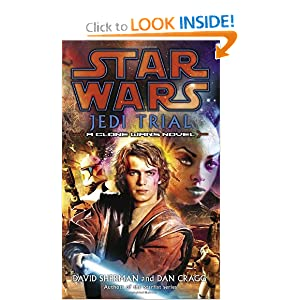 Jedi Trial (Star Wars: Clone Wars Novel) David Sherman and Dan Cragg