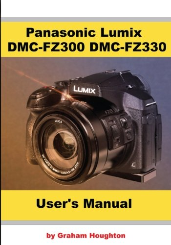 Panasonic Lumix DMC FZ300/FZ330 User's Manual (B&W)