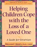 Helping Children Cope with the Loss of a Loved One, William C. Kroen, 1575420007