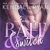Bait & Switch: Alphas Undone, Book 1 | Kendall Ryan