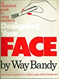 Designing Your Face, Way Bandy, 0394727584