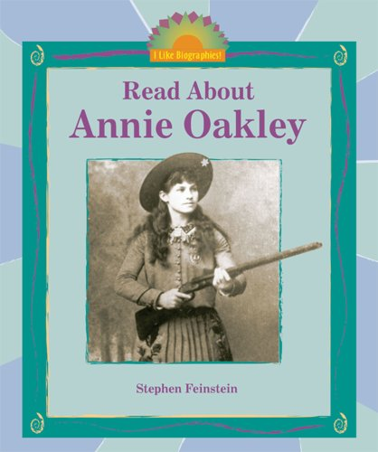 Read About Annie Oakley (I Like Biographies!)