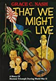 That We Might Live, Grace C. Nash, 0914778587