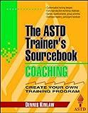 Coaching: The ASTD Trainer's Sourcebook