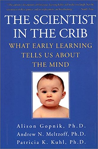 The Scientist in the Crib: What Early Learning Tells Us About the Mind ebook
