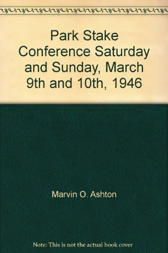 Park Stake Conference Saturday and Sunday, March 9th and 10th, 1946
