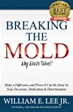 Breaking the Mold: WHY WASTE TALENT?, William Lee, 0615789390