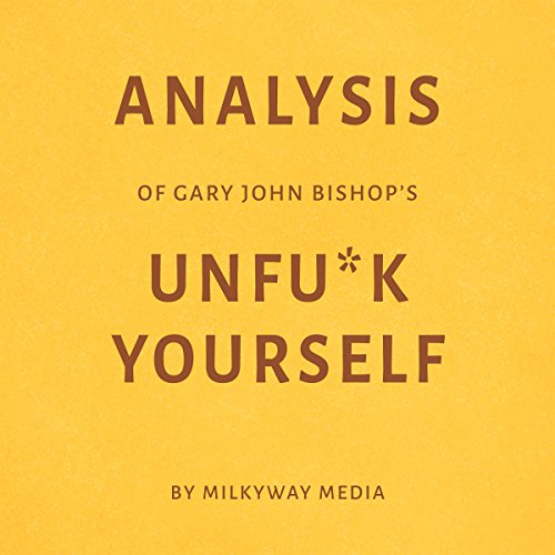 Analysis of Gary John Bishop's Unf-k Yourself