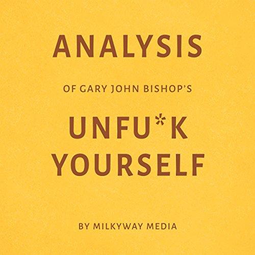 Analysis of Gary John Bishop's Unf--k Yourself