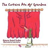 The Curtains Ate My Grandma, Rebecca Rachel Faulks, 1449074545