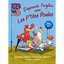 J'apprends l'anglais avec les P'tites Poules: Welcome to the Chicken Company !