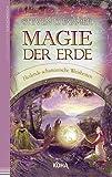 Magie der Erde - Heilende schamanische Weisheiten
