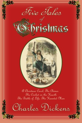 Christmas Cricket - Five Tales of Christmas: A Christmas Carol, The Chimes, The Cricket on the Hearth, The Battle of Life, The Haunted Man