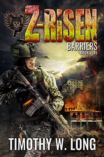 BARRIERS: A Military Zombie Thriller Series (Z-Risen Book 5) by [Long, Timothy W.]