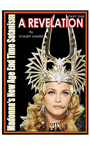 Amazon madonnas new age end time satanism a revelation madonnas new age end time satanism a revelation by dames stacey fandeluxe Epub