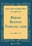 Amazon / Forgotten Books: Bessie Boston Dahlias, 1929 Classic Reprint (Bessie Boston Dahlia Farm)