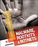 Malware, Rootkits & Botnets: A Beginner's Guide