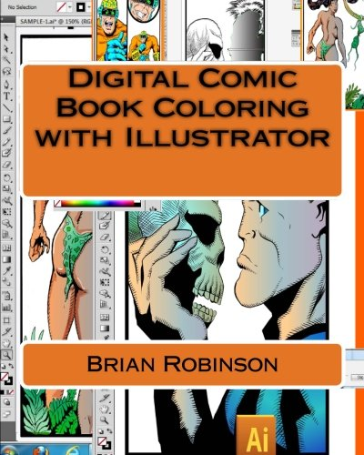 Digital Comic Book Coloring with Illustrator by CreateSpace Independent Publishing Platform