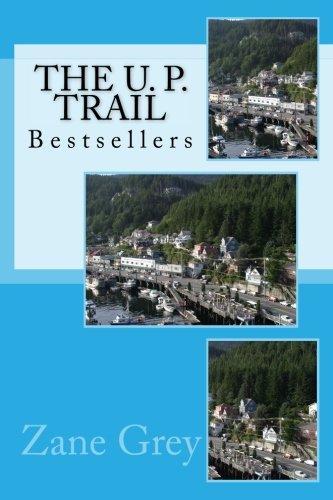 The U. P. Trail: Best Seller pdf epub
